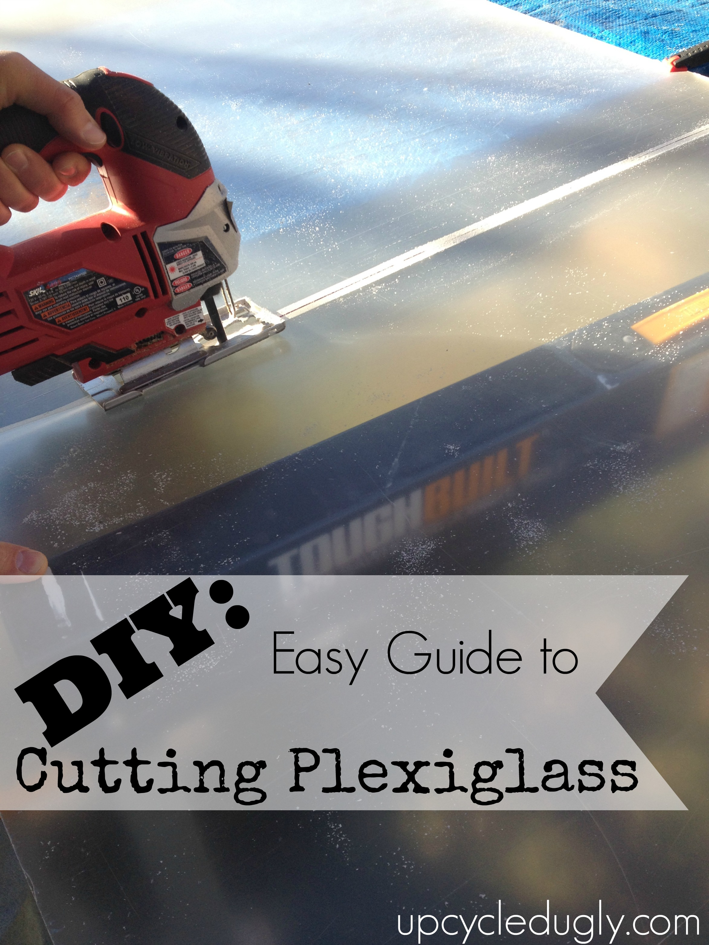 Diy Easy Guide To Cutting Plexiglass Upcycled Ugly