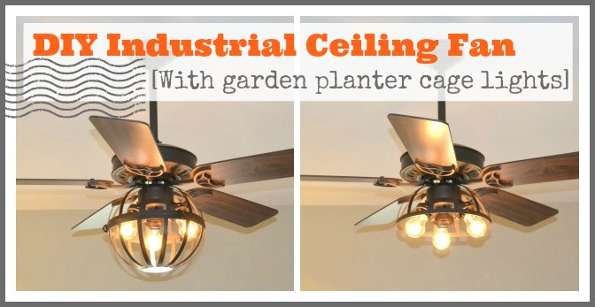 Diy Industrial Ceiling Fan With Garden Planter Cage